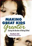 Making Great Kids Greater 9781412958721