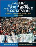 Labor Relations and Collective Bargaining 8th Edition