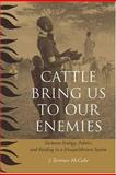 Cattle Bring Us to Our Enemies 9780472098781