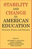 Stability and Change in American Education 9780971958784