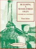 Building a Wood-Fired Oven for Bread and Pizza 9781903018804