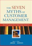 The Seven Myths of Customer Management 9780470858806