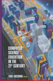 Computer Science Education in the 21st Century 9780387988818