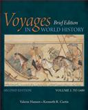 Voyages in World History, Volume I, Brief 2nd Edition