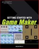Getting Started with Game Maker 1st Edition