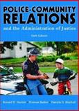 Police Community Relations and the Administration of Justice 9780131118829