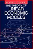 The Theory of Linear Economic Models 9780226278841