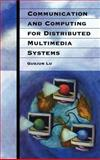 Communication and Computing for Distributed Multimedia Systems 9780890068847