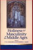 Holiness and Masculinity in the Middle Ages 9780708318850