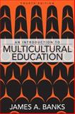 An Introduction to Multicultural Education 4th Edition