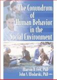 The Conundrum of Human Behavior in the Social Environment 9780789028853