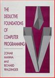 The Deductive Foundations of Computer Programming 9780201548860