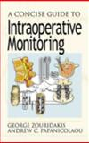 A Concise Guide to Intraoperative Monitoring 9780849308864