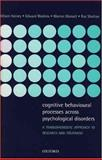 Cognitive Behavioural Processes Across Psychological Disorders 9780198528876