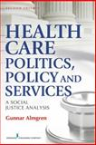 Health Care Politics, Policy, and Services 2nd Edition