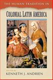 The Human Tradition in Colonial Latin America 9780842028882