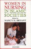 Women in Nursing in Islamic Countries 9780195798883