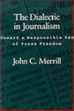 The Dialectic in Journalism 9780807118894