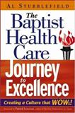 The Baptist Health Care Journey to Excellence 1st Edition