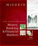 The Economics of Money, Banking, and Financial Markets plus MyEconLab 1-semester Student Access Kit 9780321598905
