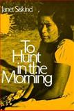 To Hunt in the Morning 1st Edition