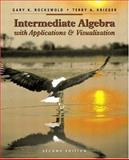 Intermediate Algebra with Applications and Visualization 2nd Edition