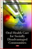 Oral Health Care for Socially Disadvantaged Communities 9781614708964
