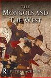 The Mongols and the West 9780582368965