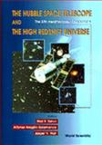 The Hubble Space Telescope and the High Redshift Universe 9789810228965