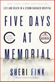 Five Days at Memorial 1st Edition
