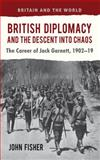 British Diplomacy and the Descent into Chaos 9780230348974