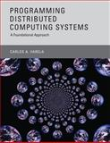 Programming Distributed Computing Systems 9780262018982