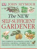 The New Self-Sufficient Gardener 9780756628987