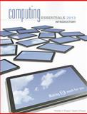 Computing Essentials 2013 Introductory Edition 23rd Edition
