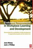 Evaluating Investment in Workplace Learning and Development 9780750669009
