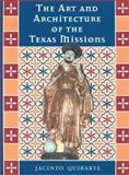 The Art and Architecture of the Texas Missions 9780292769021