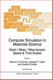 Computer Simulation in Materials Science - Nano/Meso/Macroscopic Space and Time Scales 9780792339021