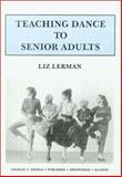 Teaching Dance to Senior Adults 9780398049034