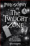 Philosophy in the Twilight Zone 9781405149044