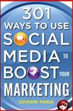 301 Ways to Use Social Media to Boost Your Marketing 9780071739047