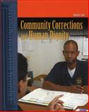 Community Corrections and Human Dignity 9780763729059