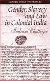 Gender, Slavery and Law in Colonial India 9780195659061