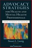 Advocacy Strategies for Health and Mental Health Professionals 1st Edition