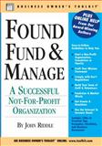 Found Fund and Manage a Successful Not for Profit Organization 9780808029076