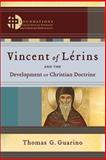 Vincent of Lérins and the Development of Christian Doctrine