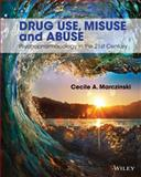 Drug Use, Misuse and Abuse 1st Edition