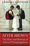 After Brown - The Rise and Retreat of School Desegregation 9780691119113