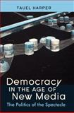Democracy in the Age of New Media 9781433109119