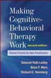 Making Cognitive-Behavioral Therapy Work 2nd Edition