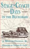 Stage-Coach Days in the Bluegrass 9780813119144